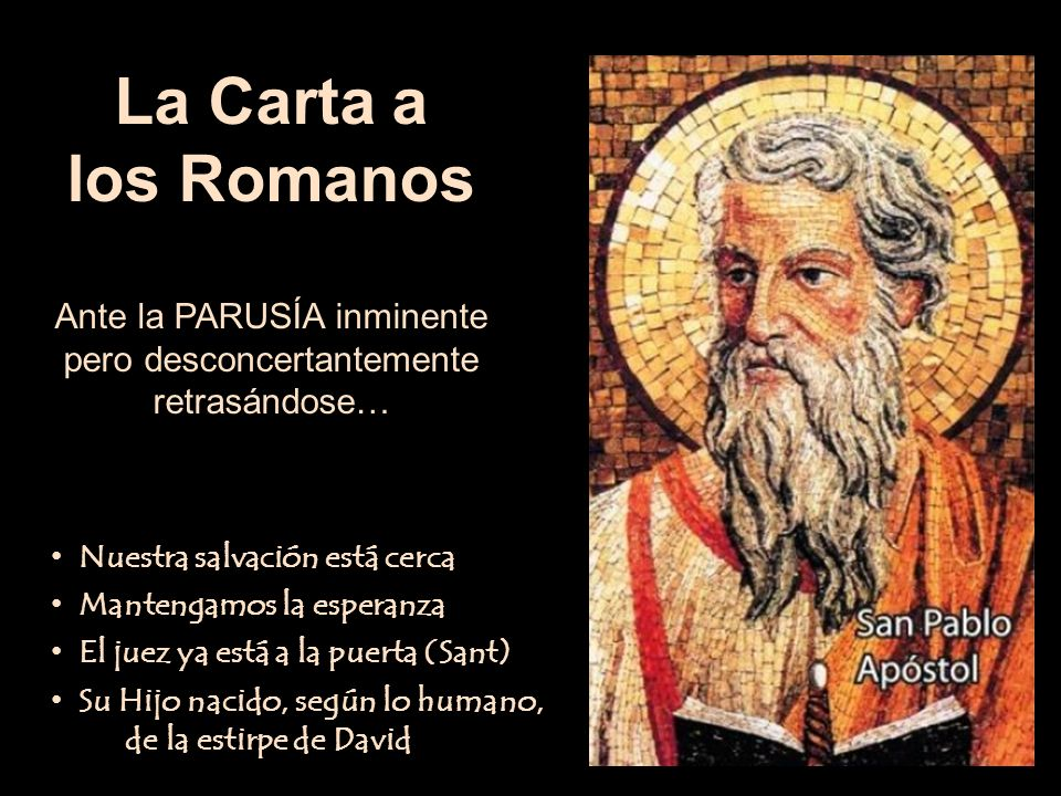 La Carta a los Romanos Ante la PARUSÍA inminente