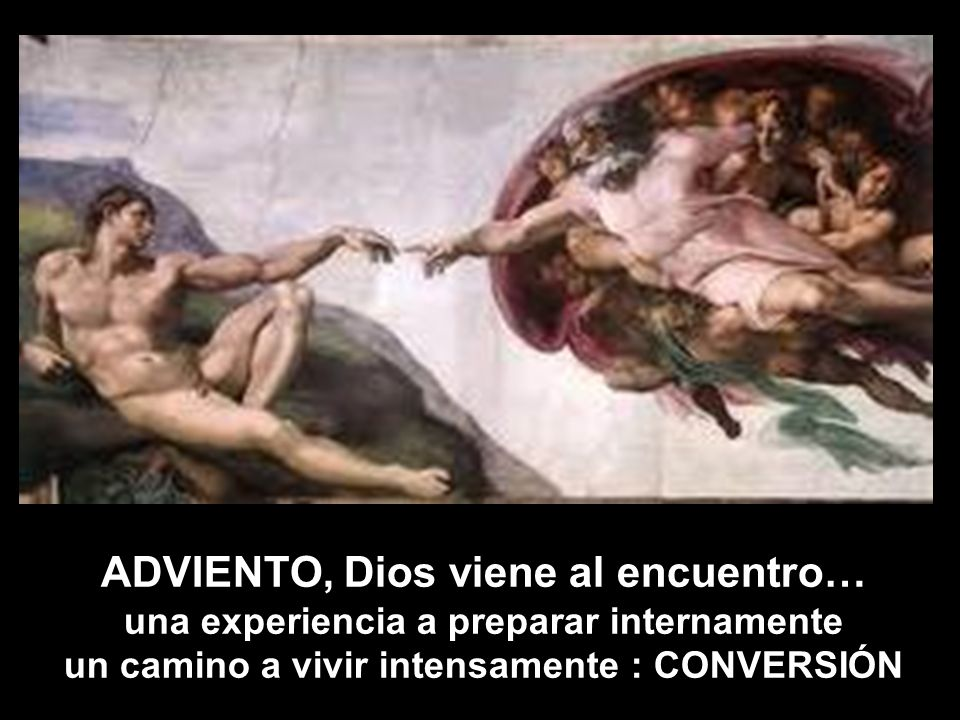 ADVIENTO, Dios viene al encuentro…
