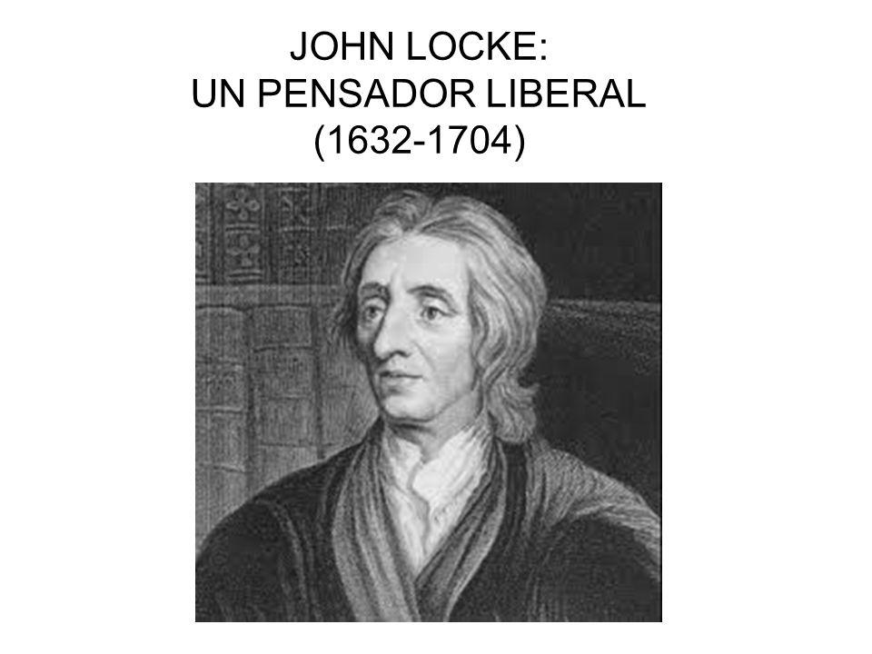 JOHN LOCKE: UN PENSADOR LIBERAL (1632-1704)