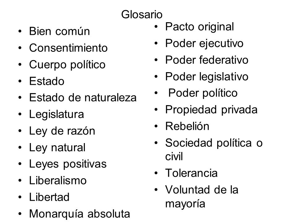 Glosario Pacto original. Poder ejecutivo. Poder federativo. Poder legislativo. Poder político. Propiedad privada.