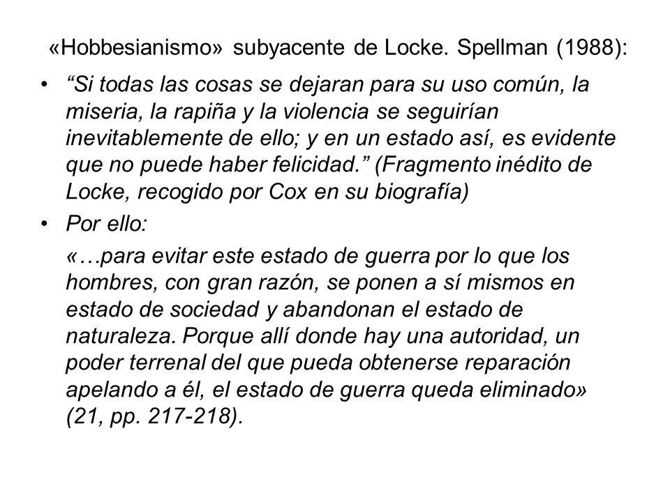«Hobbesianismo» subyacente de Locke. Spellman (1988):