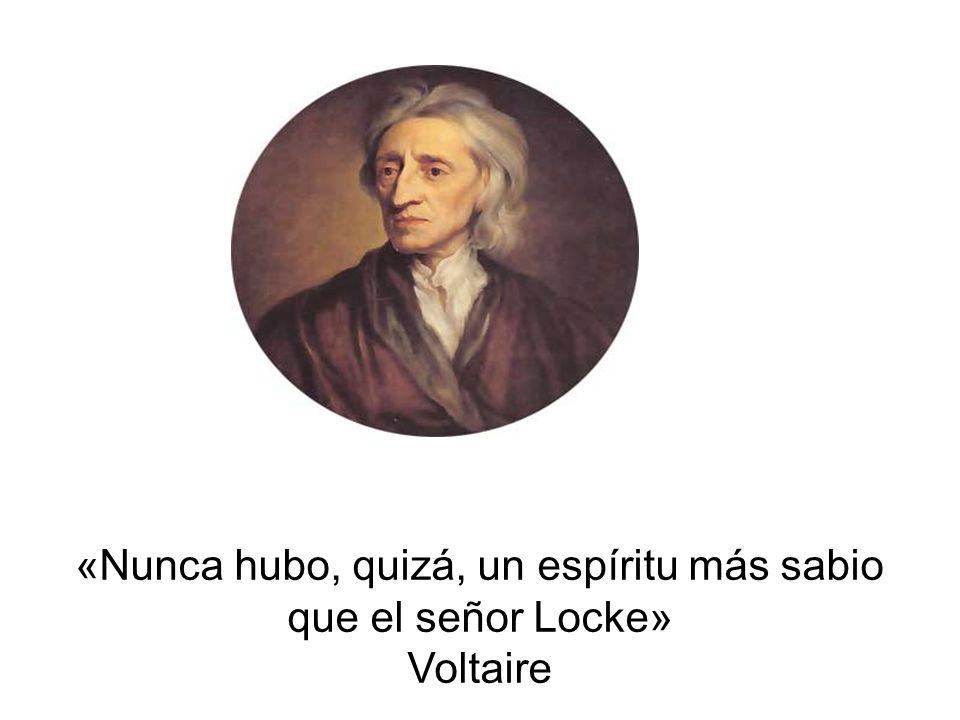 «Nunca hubo, quizá, un espíritu más sabio que el señor Locke»