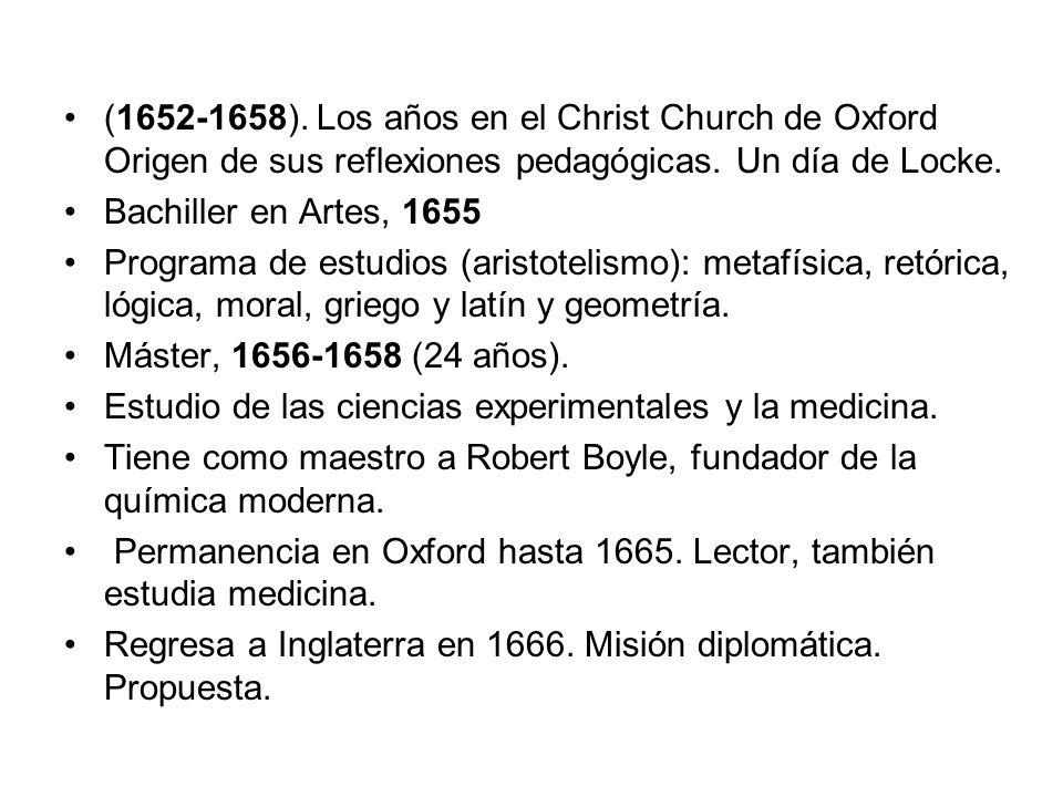 (1652-1658). Los años en el Christ Church de Oxford Origen de sus reflexiones pedagógicas. Un día de Locke.