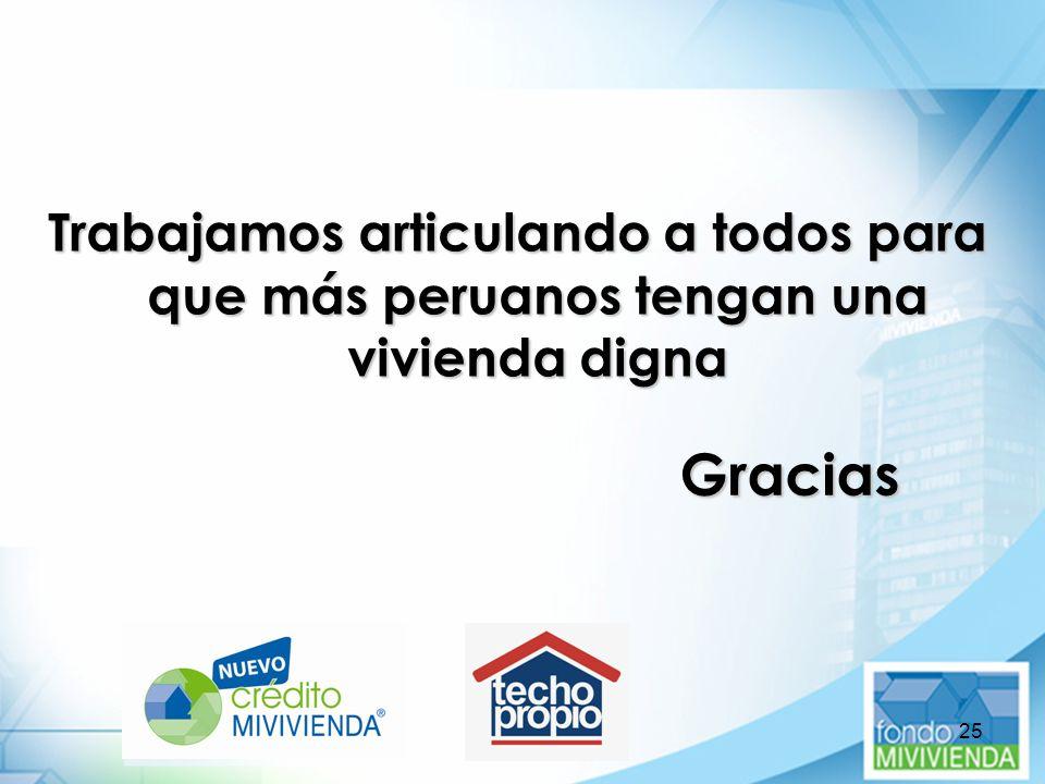 Trabajamos articulando a todos para que más peruanos tengan una vivienda digna