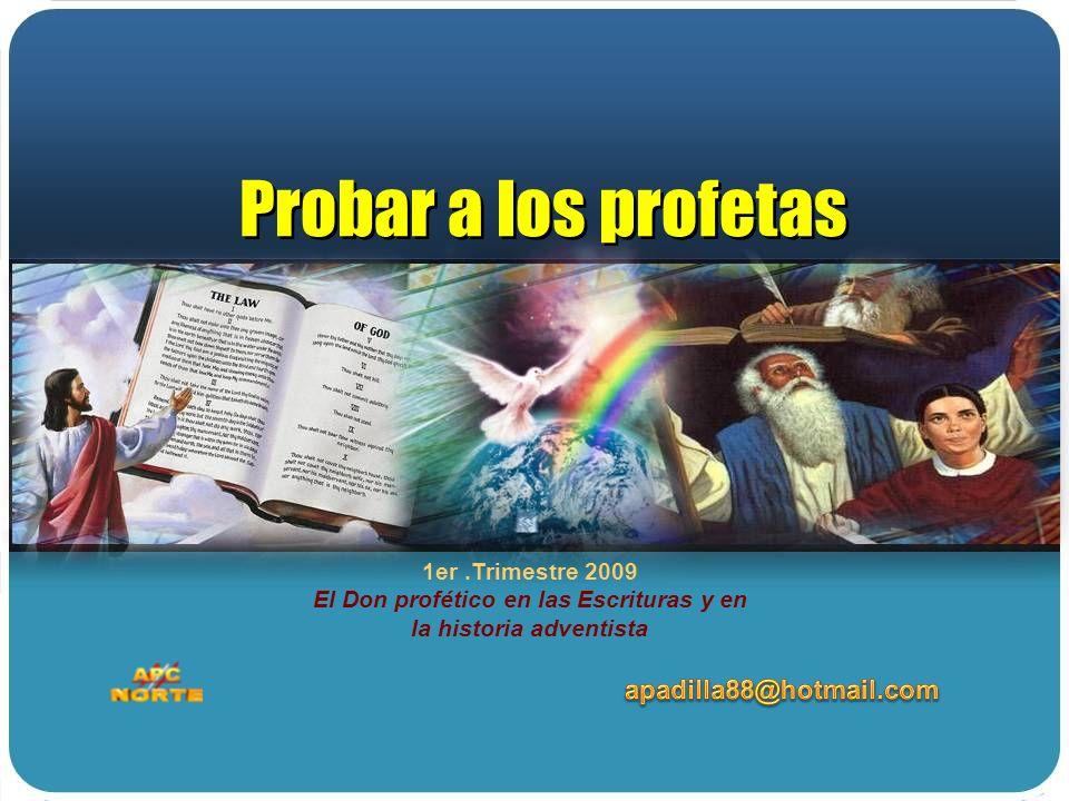 Probar a los profetas apadilla88@hotmail.com