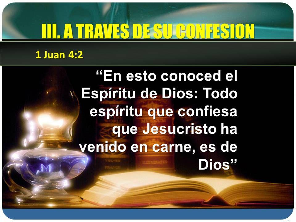III. A TRAVES DE SU CONFESION