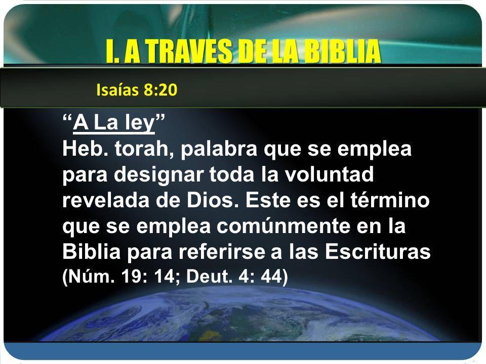 I. A TRAVES DE LA BIBLIA A La ley