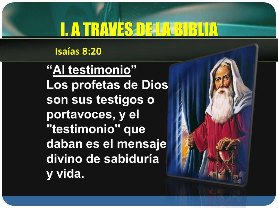 I. A TRAVES DE LA BIBLIA Al testimonio