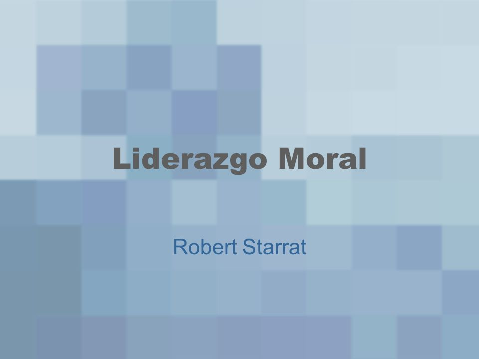 Liderazgo Moral Robert Starrat