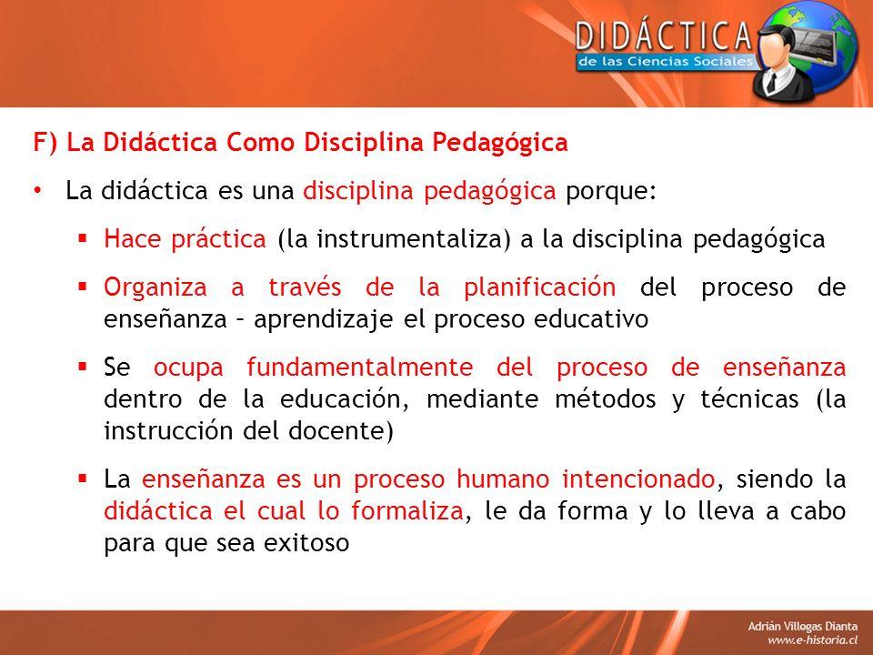 F) La Didáctica Como Disciplina Pedagógica
