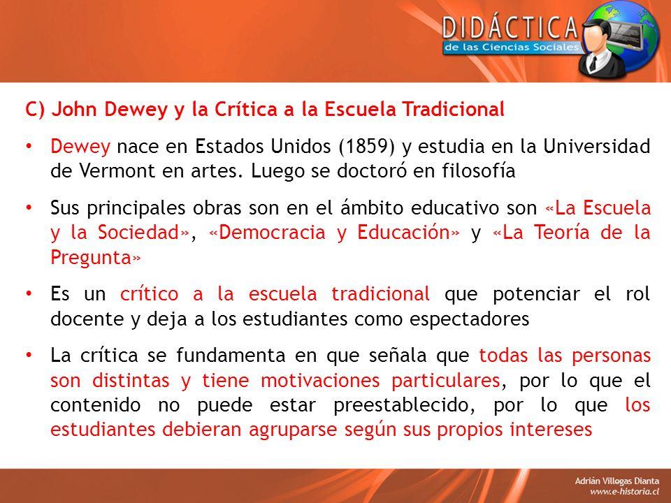 C) John Dewey y la Crítica a la Escuela Tradicional
