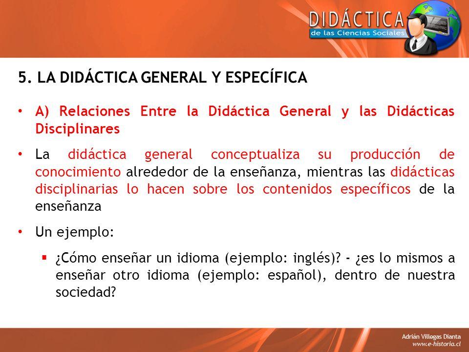 5. LA DIDÁCTICA GENERAL Y ESPECÍFICA
