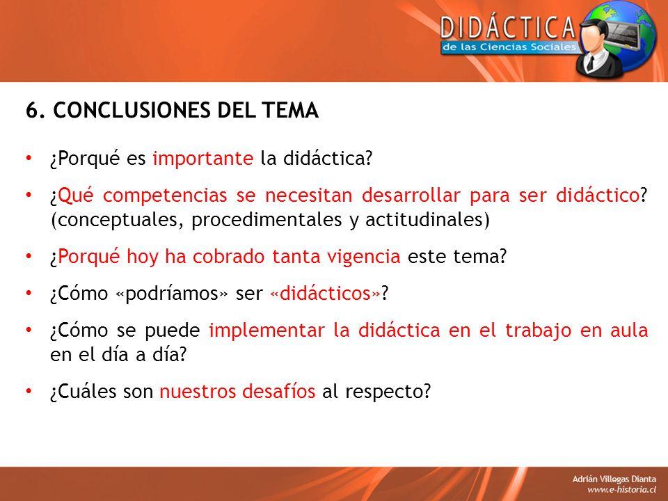 6. CONCLUSIONES DEL TEMA ¿Porqué es importante la didáctica