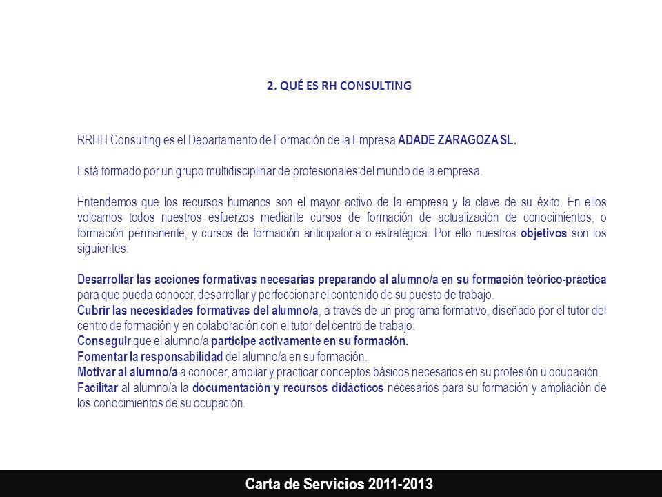 2. QUÉ ES RH CONSULTING RRHH Consulting es el Departamento de Formación de la Empresa ADADE ZARAGOZA SL.