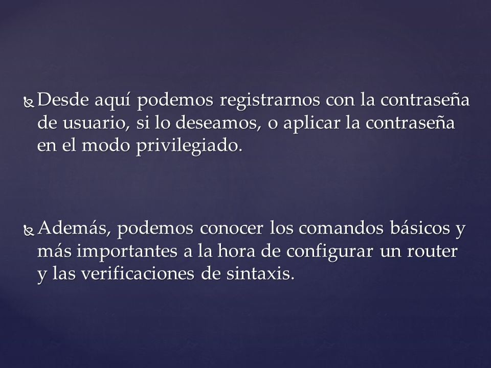 Desde aquí podemos registrarnos con la contraseña de usuario, si lo deseamos, o aplicar la contraseña en el modo privilegiado.