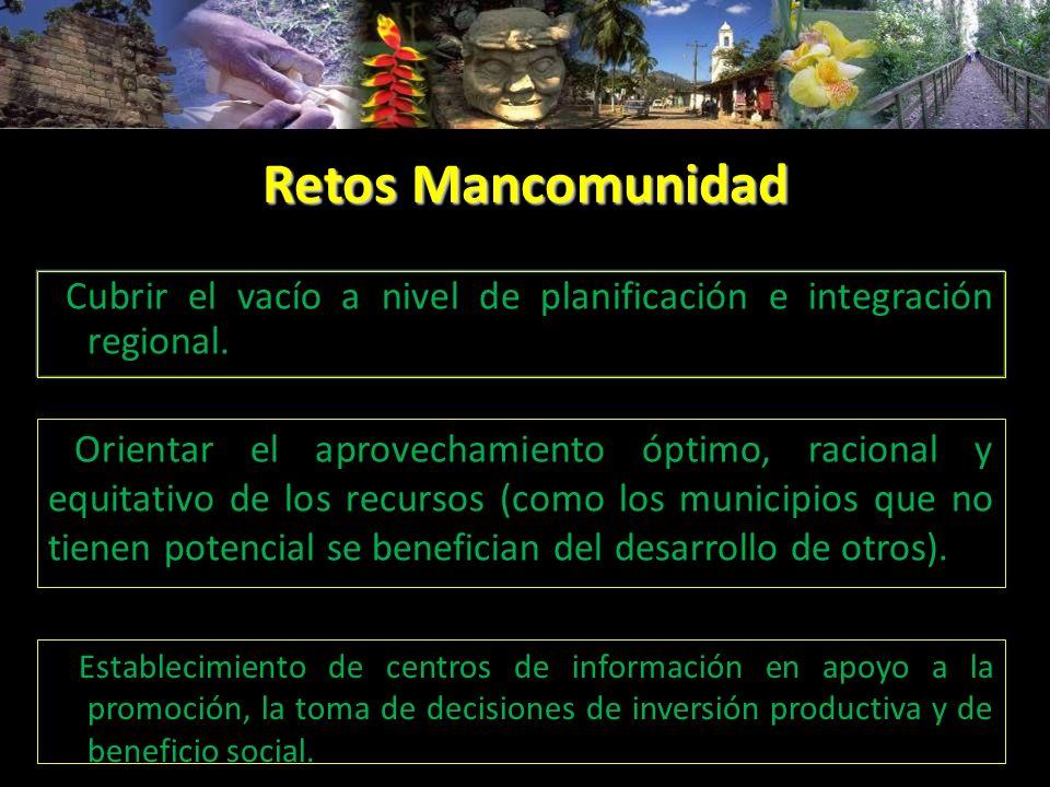 Retos Mancomunidad Cubrir el vacío a nivel de planificación e integración regional.