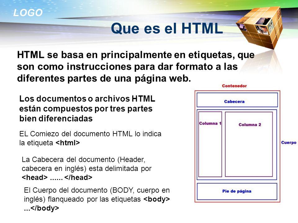 Que es el HTML HTML se basa en principalmente en etiquetas, que son como instrucciones para dar formato a las diferentes partes de una página web.