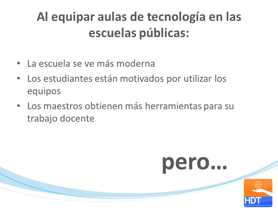 Al equipar aulas de tecnología en las escuelas públicas: