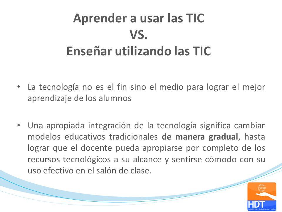 Aprender a usar las TIC VS. Enseñar utilizando las TIC