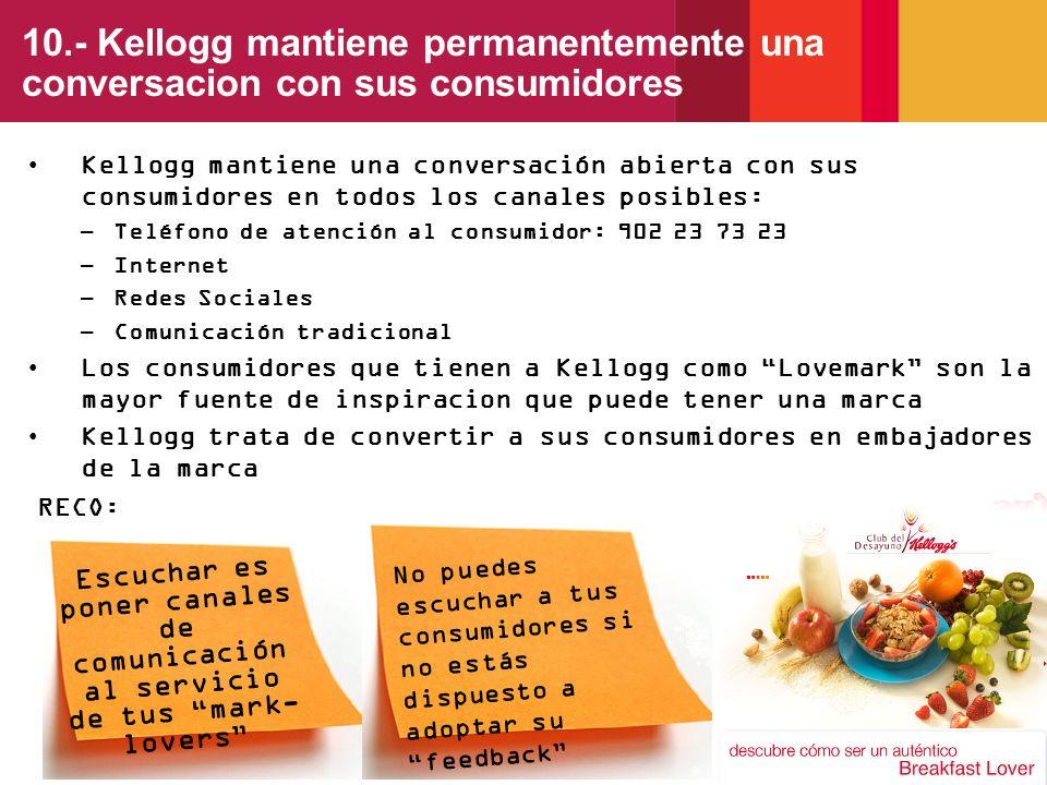 10.- Kellogg mantiene permanentemente una conversacion con sus consumidores