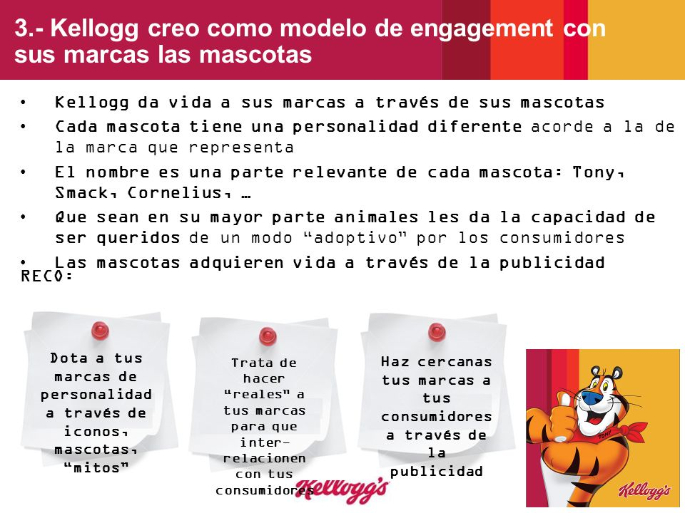 3.- Kellogg creo como modelo de engagement con sus marcas las mascotas