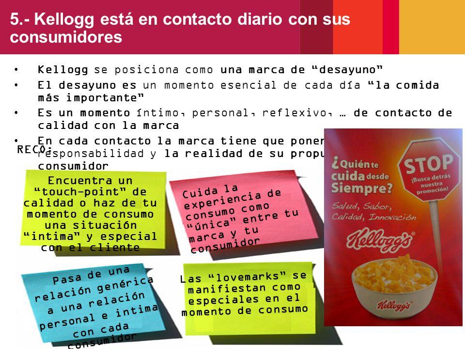 5.- Kellogg está en contacto diario con sus consumidores