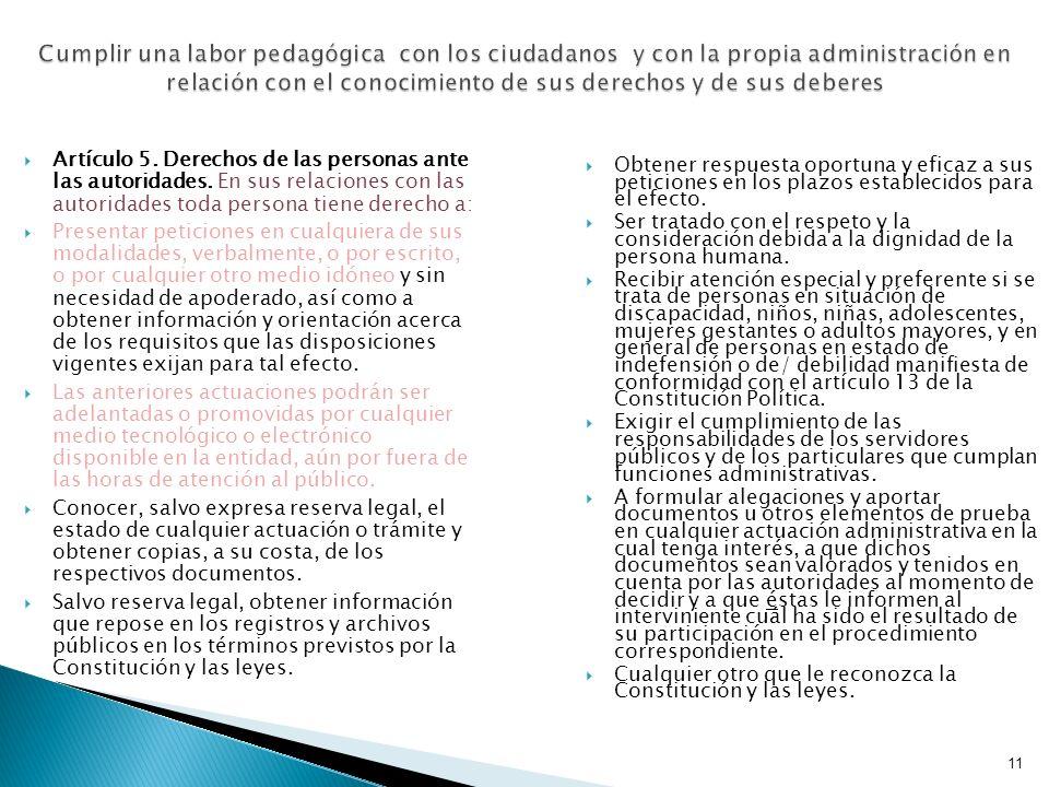 Cumplir una labor pedagógica con los ciudadanos y con la propia administración en relación con el conocimiento de sus derechos y de sus deberes