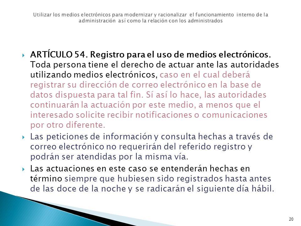 Utilizar los medios electrónicos para modernizar y racionalizar el funcionamiento interno de la administración así como la relación con los administrados