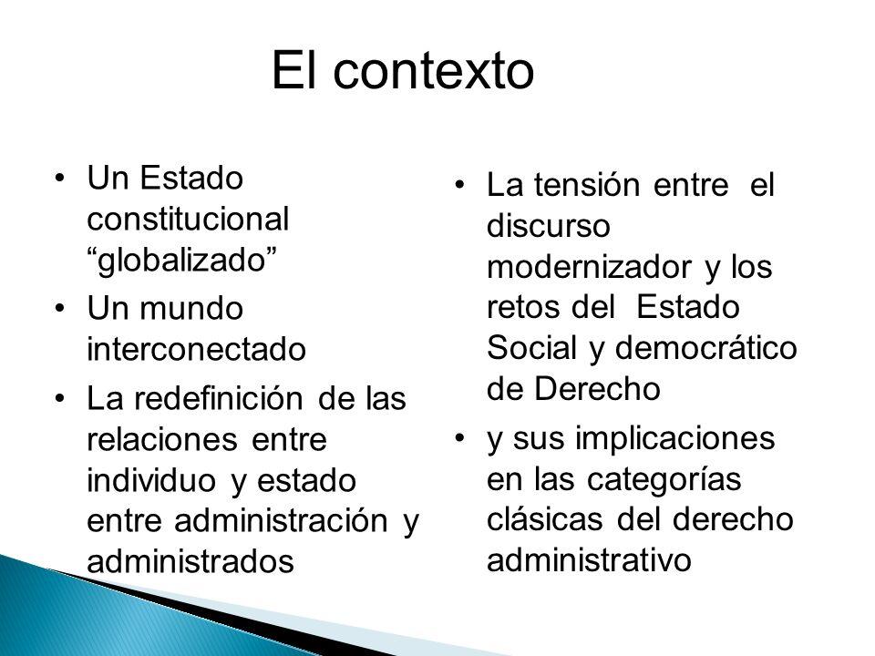 El contexto Un Estado constitucional globalizado