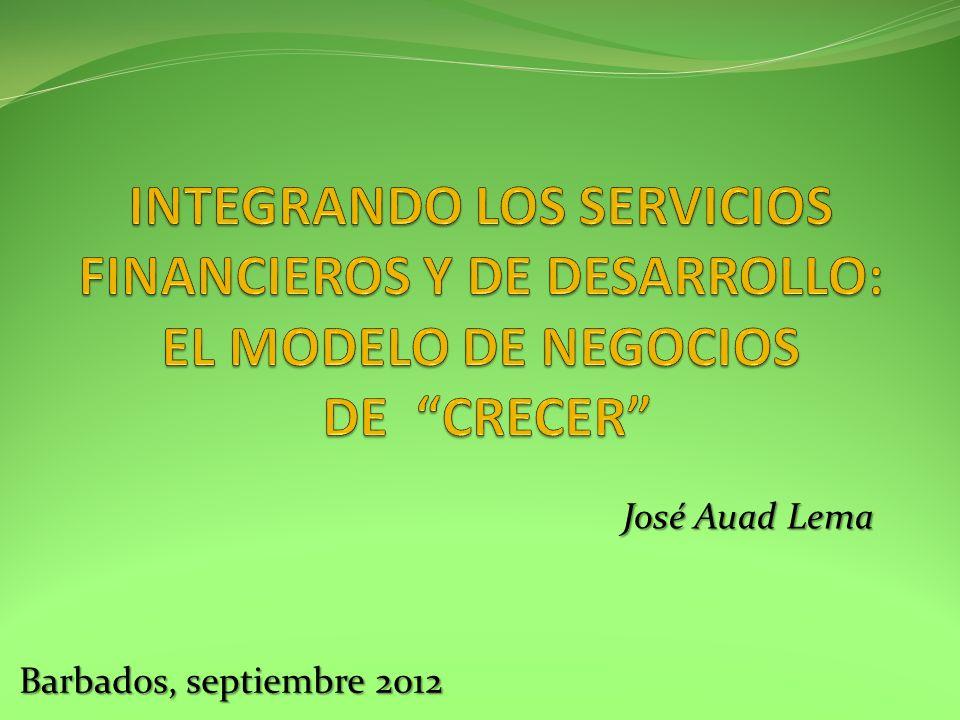 INTEGRANDO LOS SERVICIOS FINANCIEROS Y DE DESARROLLO: EL MODELO DE NEGOCIOS DE CRECER