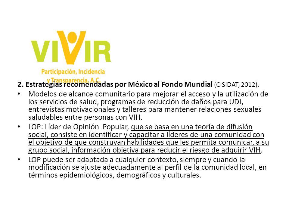 2. Estrategias recomendadas por México al Fondo Mundial (CISIDAT, 2012).