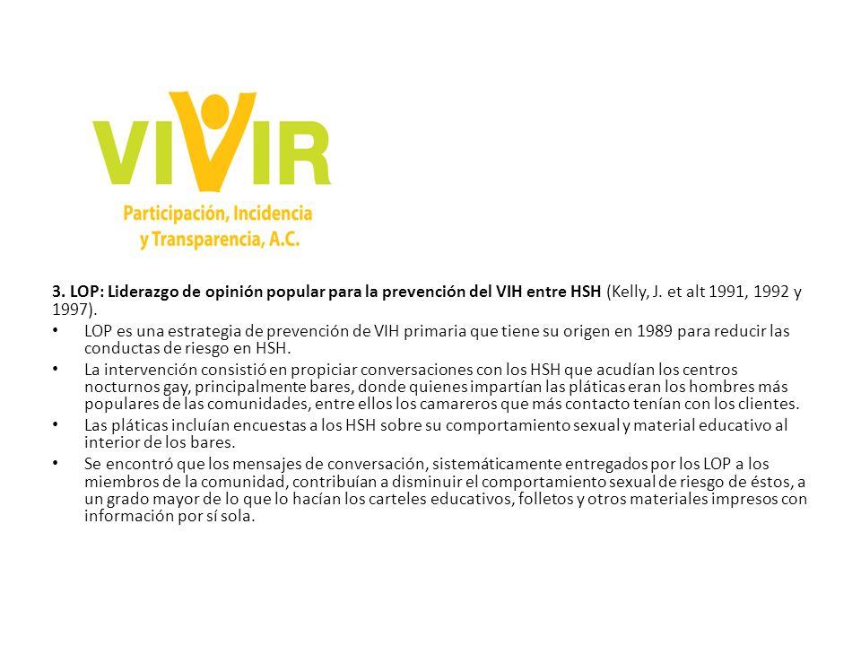 3. LOP: Liderazgo de opinión popular para la prevención del VIH entre HSH (Kelly, J. et alt 1991, 1992 y 1997).