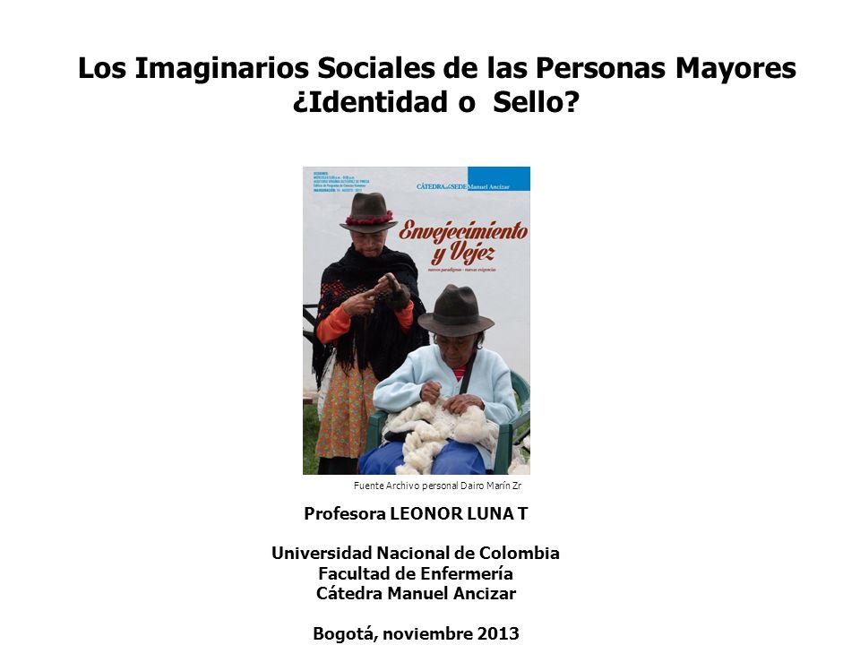 Los Imaginarios Sociales de las Personas Mayores ¿Identidad o Sello