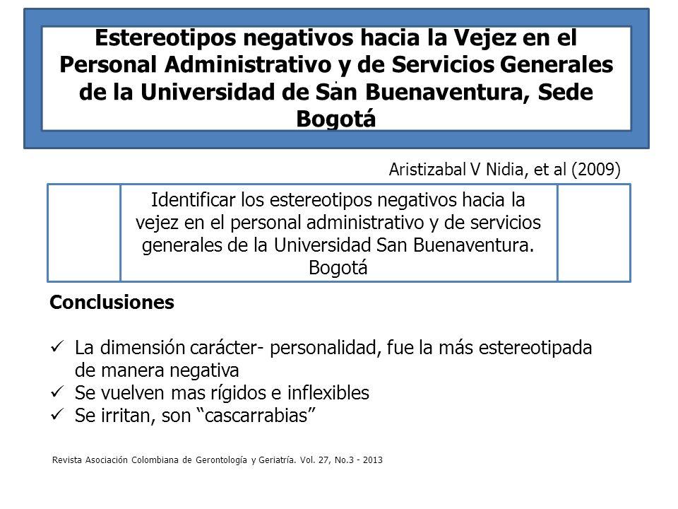 . Estereotipos negativos hacia la Vejez en el Personal Administrativo y de Servicios Generales de la Universidad de San Buenaventura, Sede Bogotá.
