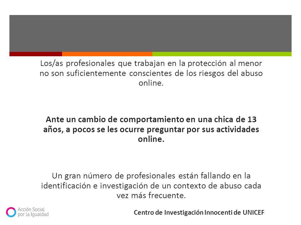 Los/as profesionales que trabajan en la protección al menor no son suficientemente conscientes de los riesgos del abuso online.