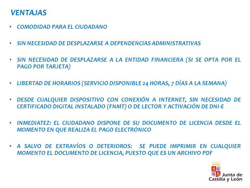 VENTAJAS COMODIDAD PARA EL CIUDADANO. SIN NECESIDAD DE DESPLAZARSE A DEPENDENCIAS ADMINISTRATIVAS.