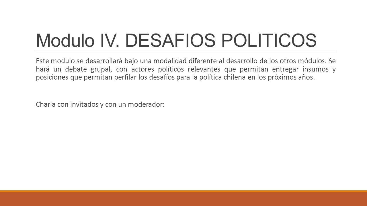 Modulo IV. DESAFIOS POLITICOS