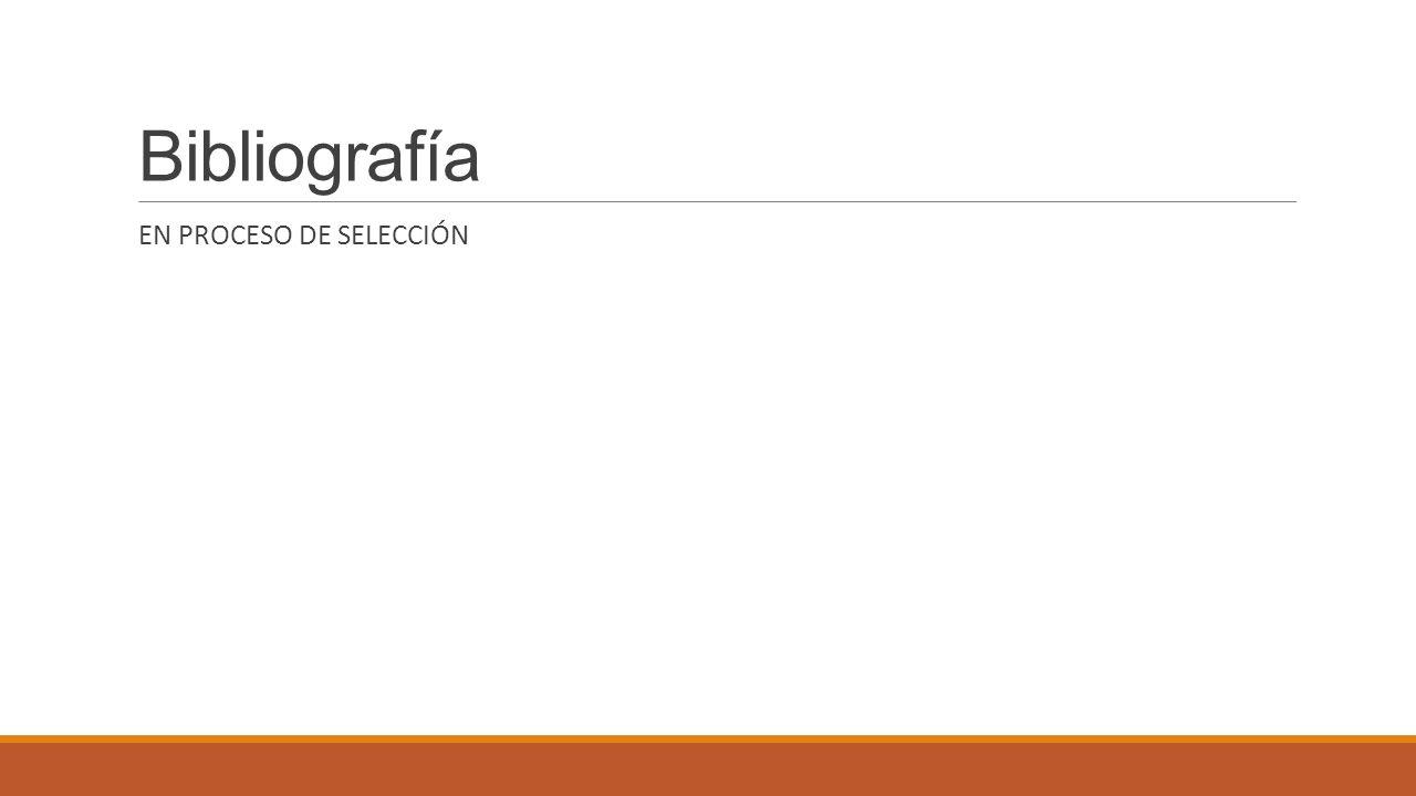 Bibliografía EN PROCESO DE SELECCIÓN