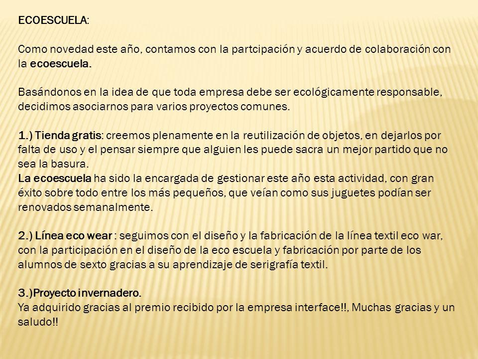 ECOESCUELA: Como novedad este año, contamos con la partcipación y acuerdo de colaboración con la ecoescuela.