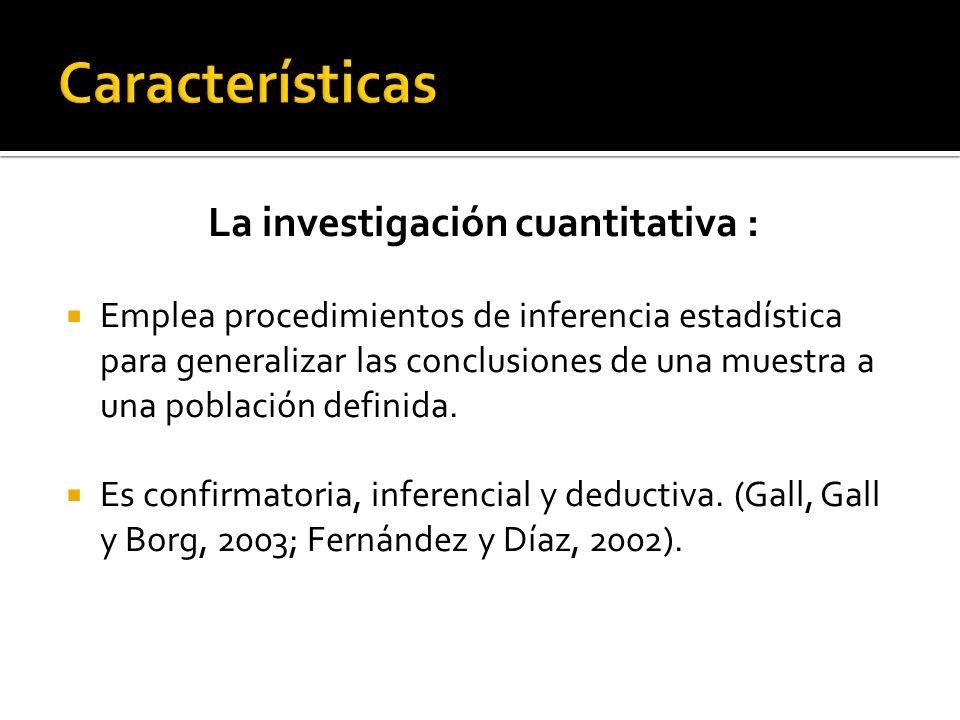 La investigación cuantitativa :