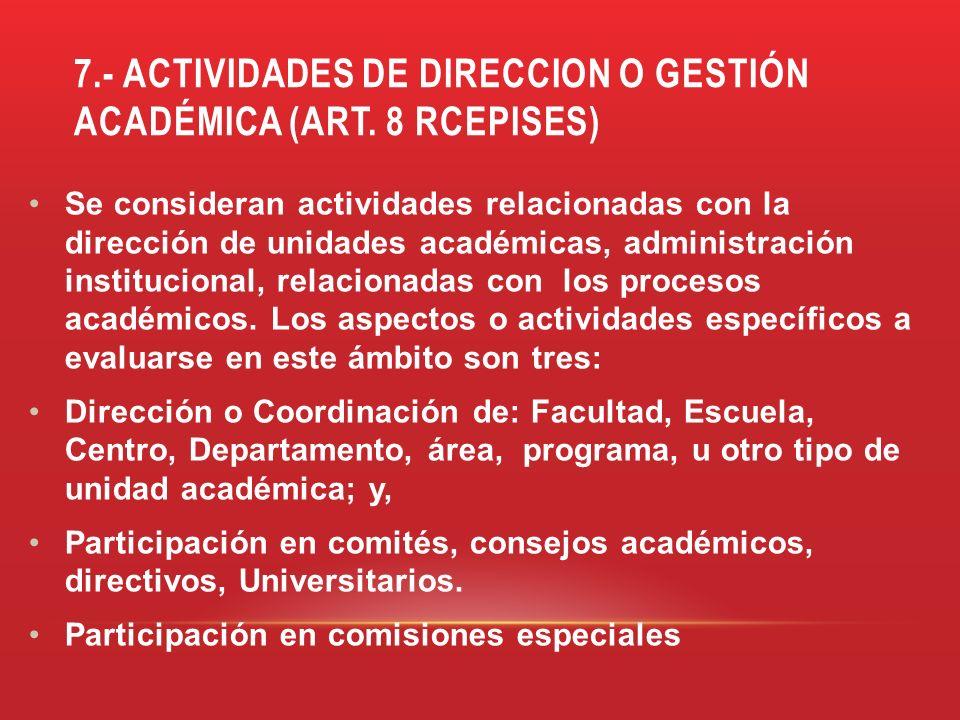 7.- ACTIVIDADES DE direccion o GESTIÓN ACADÉMICA (art. 8 rcepises)