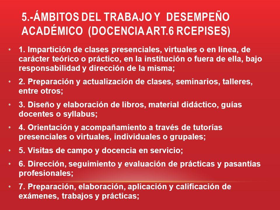 5.-ÁMBITOS DEL TRABAJO Y DESEMPEÑO ACADÉMICO (DOCENCIA aRt.6 rcepises)