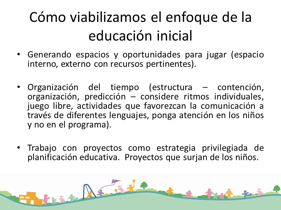 Cómo viabilizamos el enfoque de la educación inicial