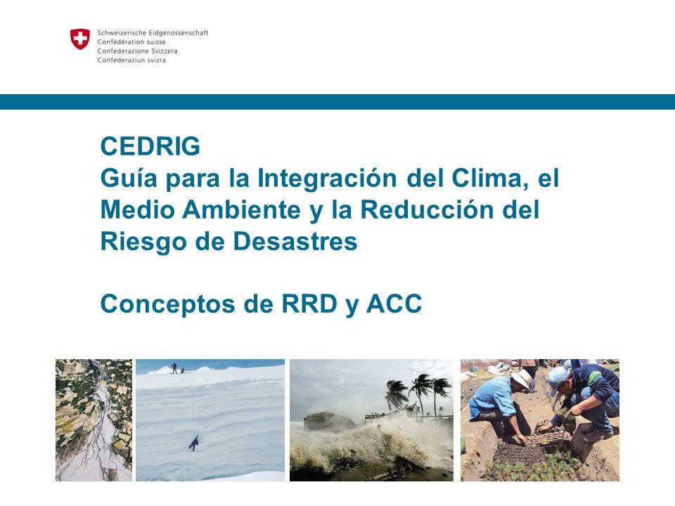 CEDRIG Guía para la Integración del Clima, el Medio Ambiente y la Reducción del Riesgo de Desastres.