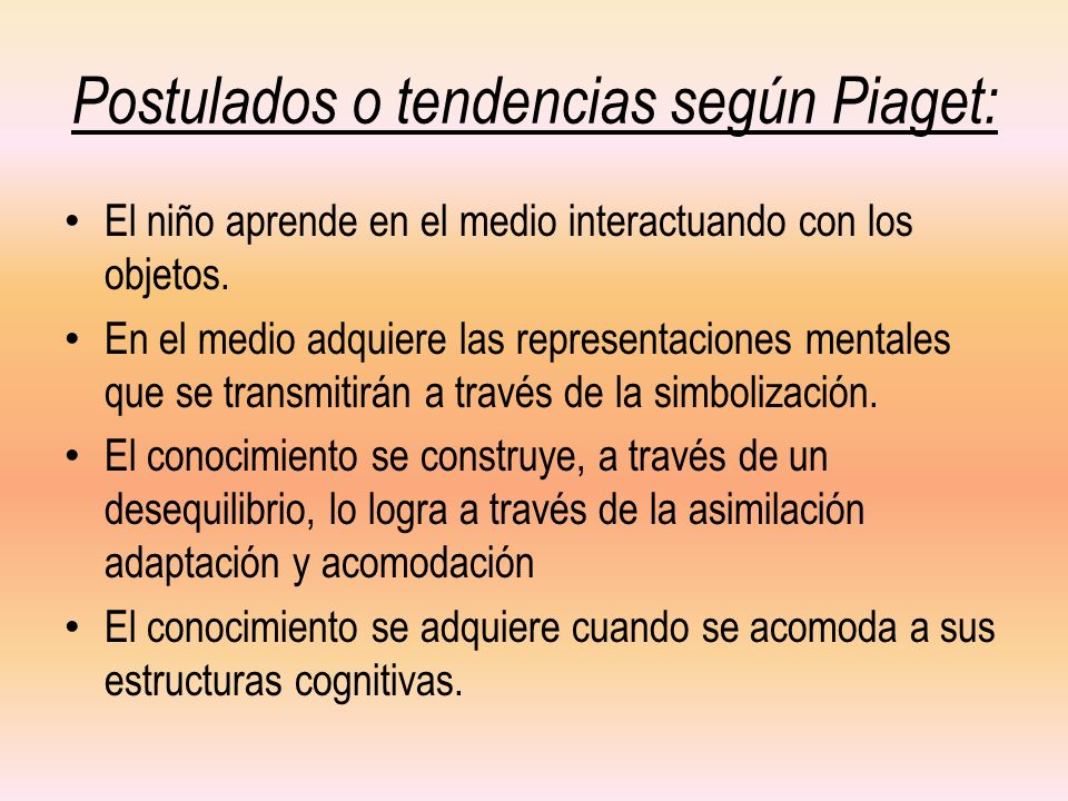 Postulados o tendencias según Piaget: