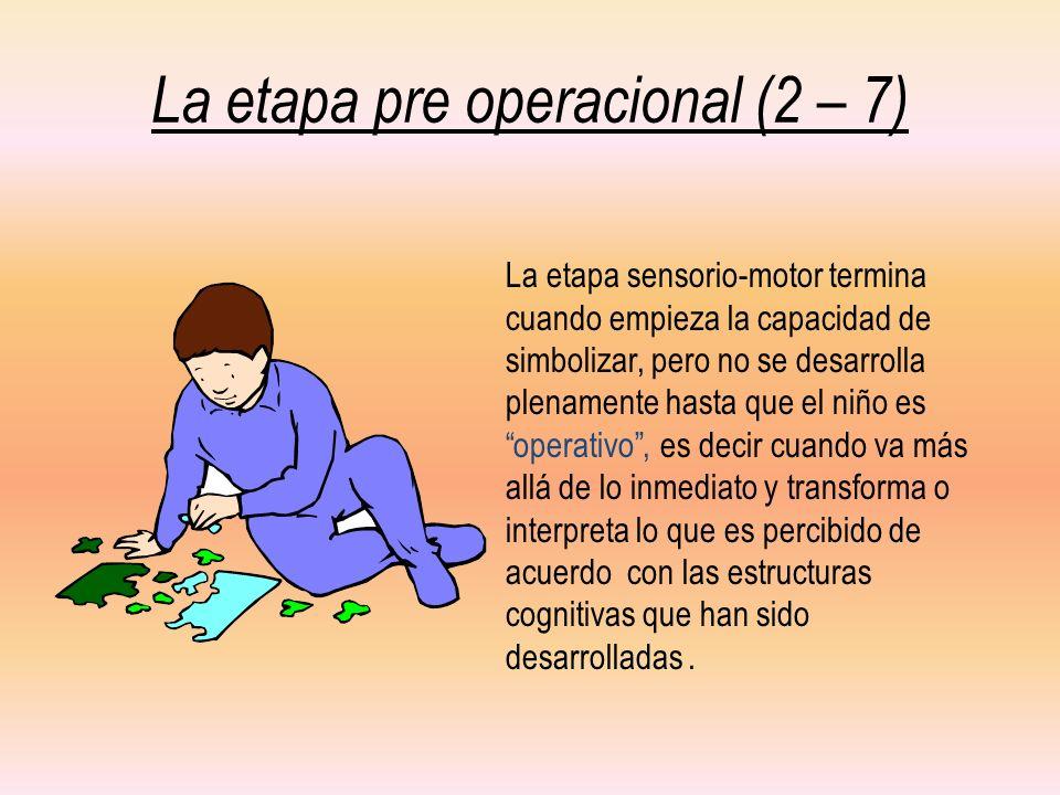 La etapa pre operacional (2 – 7)