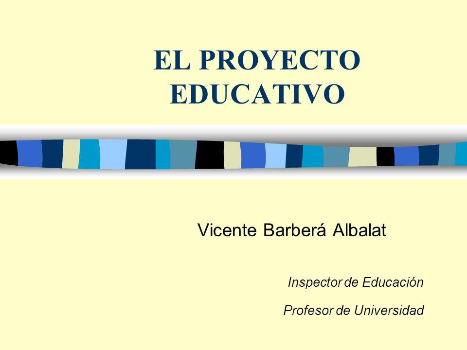 Vicente Barberá Albalat Inspector de Educación Profesor de Universidad