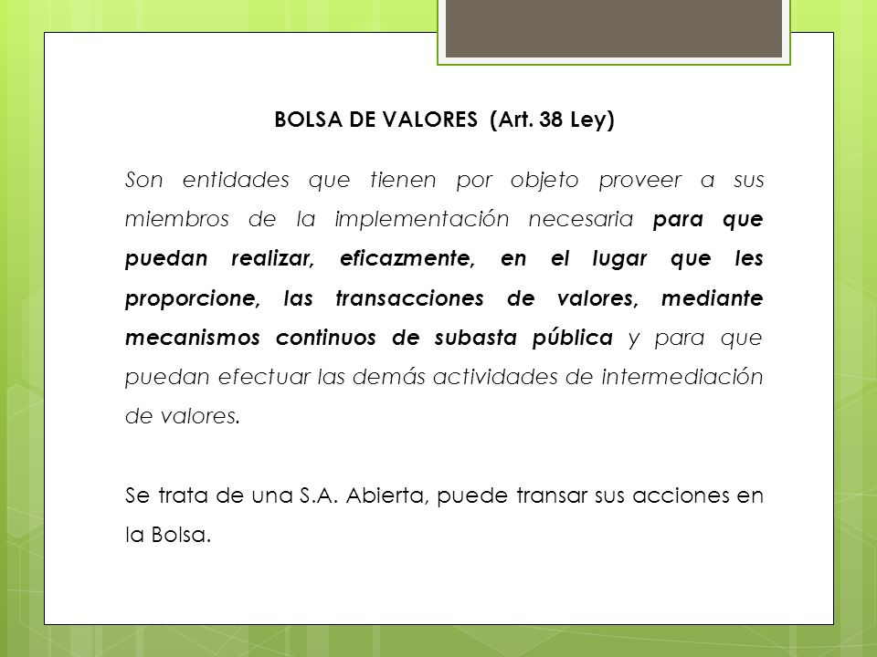 BOLSA DE VALORES (Art. 38 Ley)