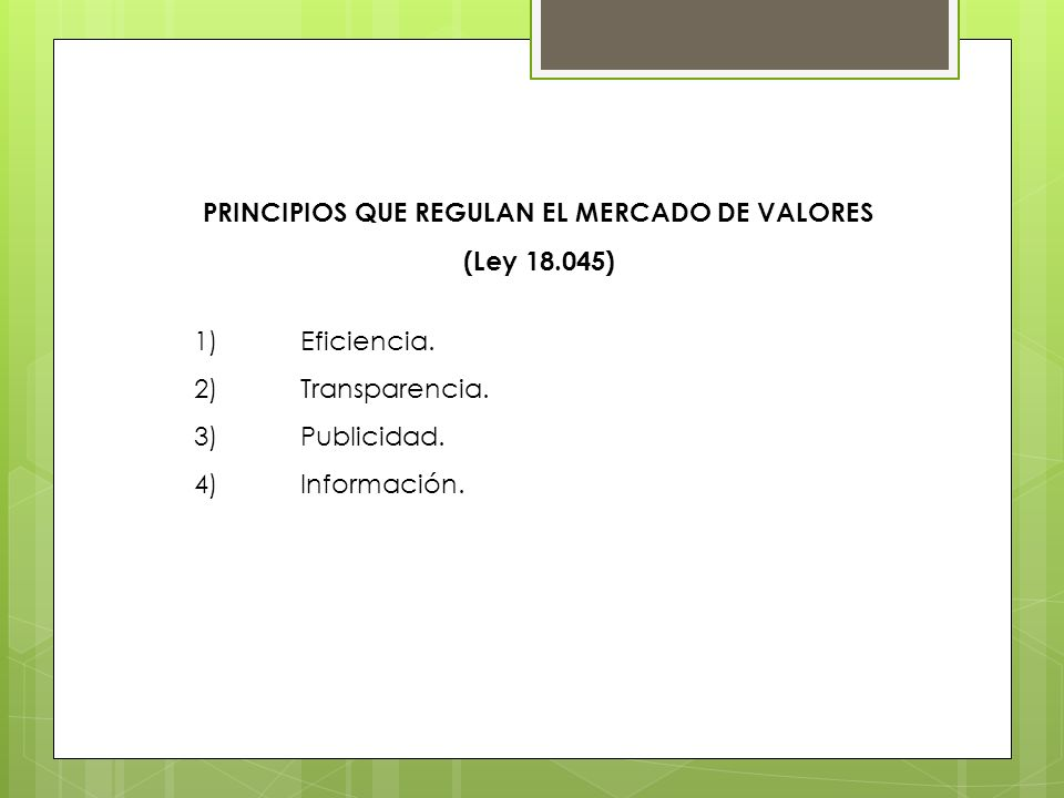 PRINCIPIOS QUE REGULAN EL MERCADO DE VALORES (Ley 18.045)