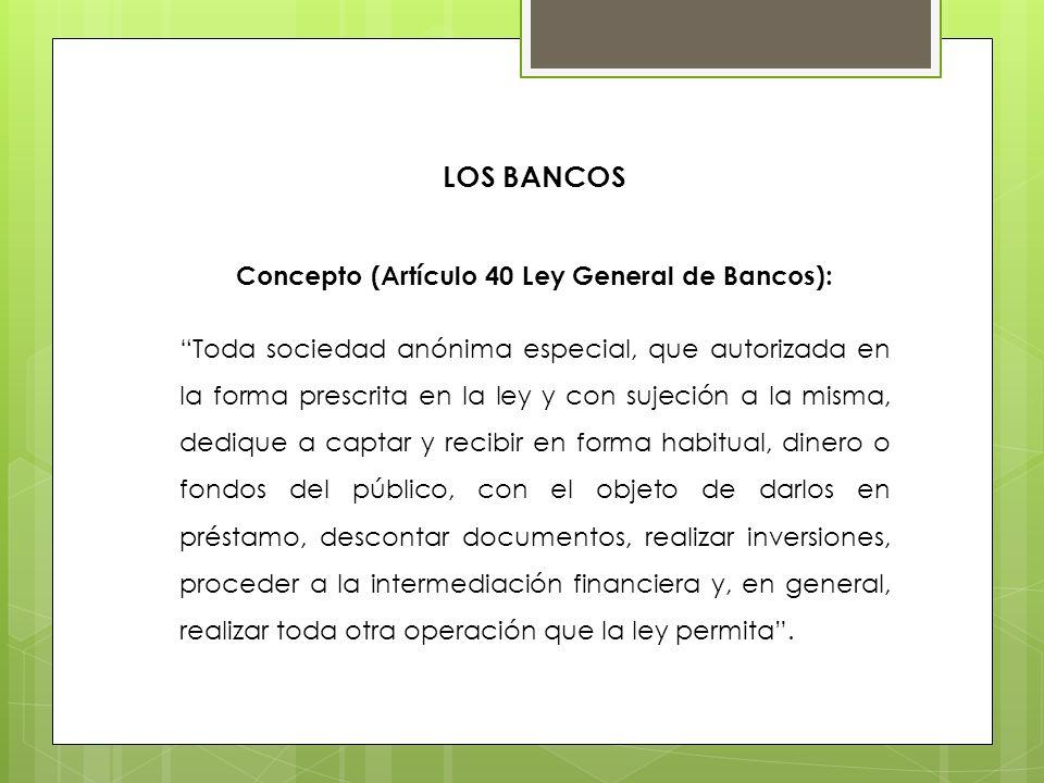 Concepto (Artículo 40 Ley General de Bancos):